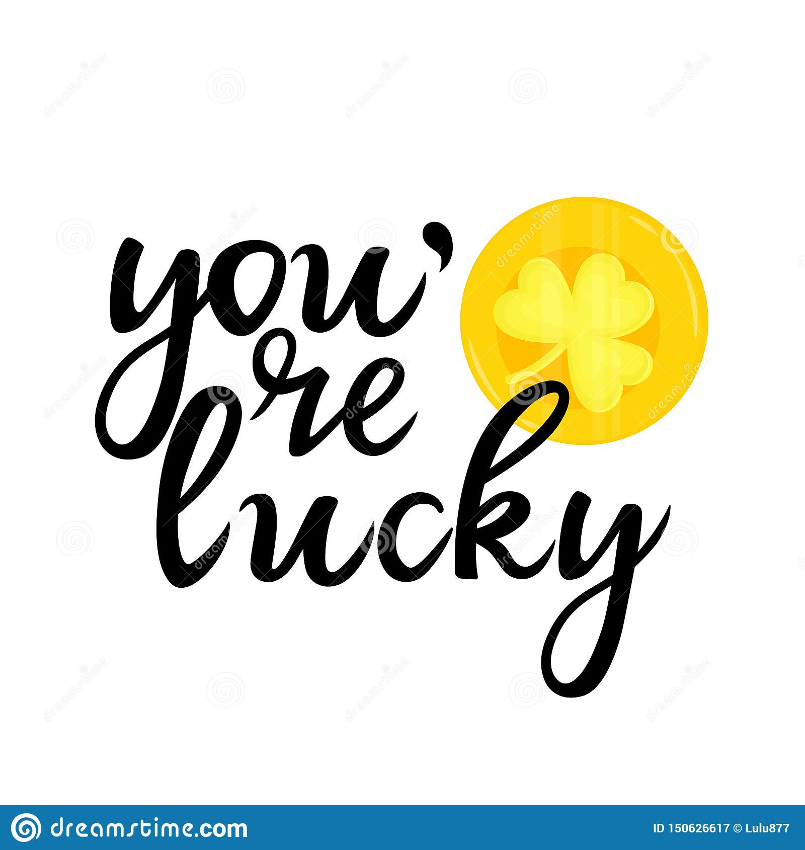 You`re lucky hand drawn lettering with golden shamrock. Can be used as t-shirt design, greeting card.