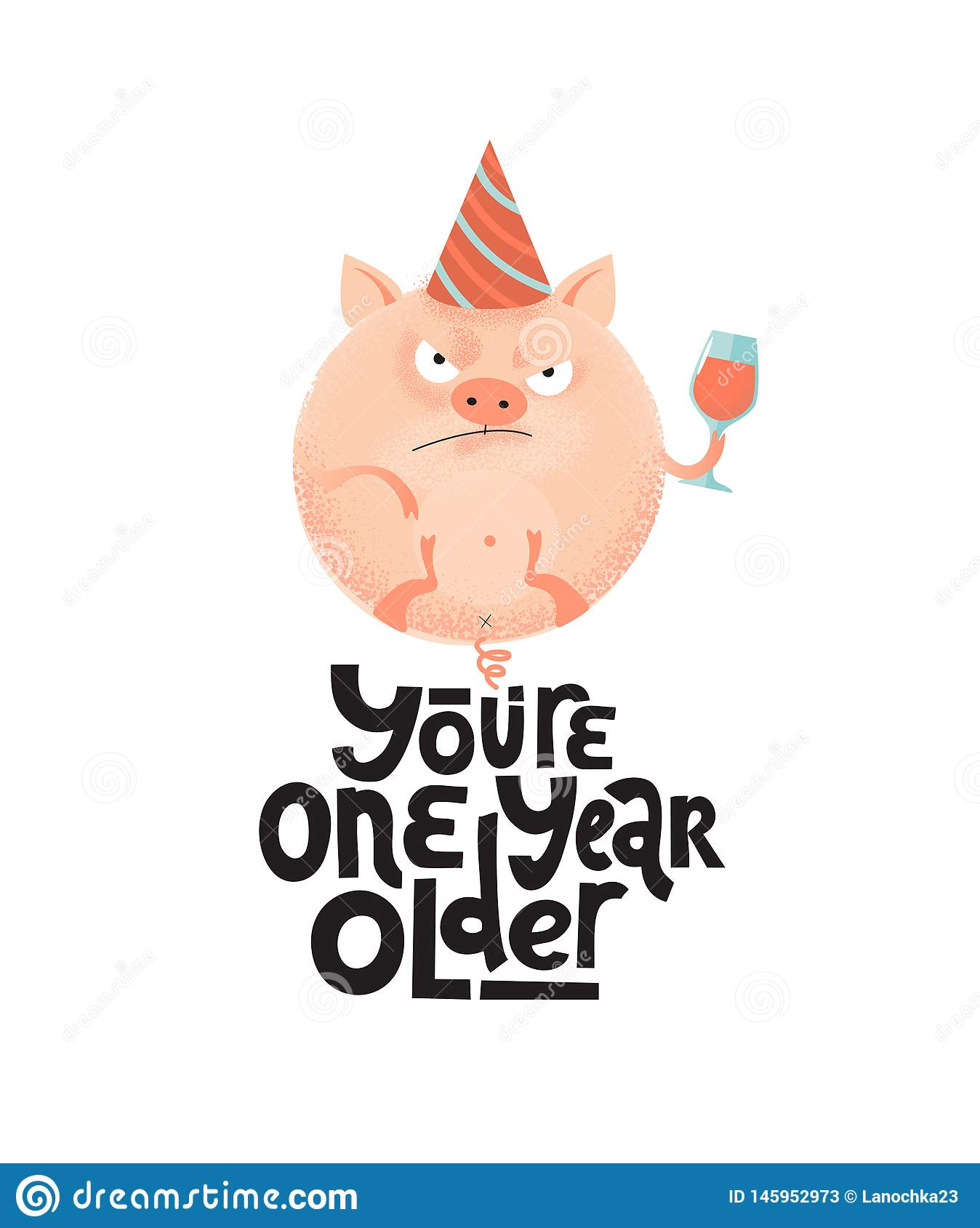 You`re one year older- funny, comical, black humor quote with angry round pig with wineglass,holiday cap. Flat textured