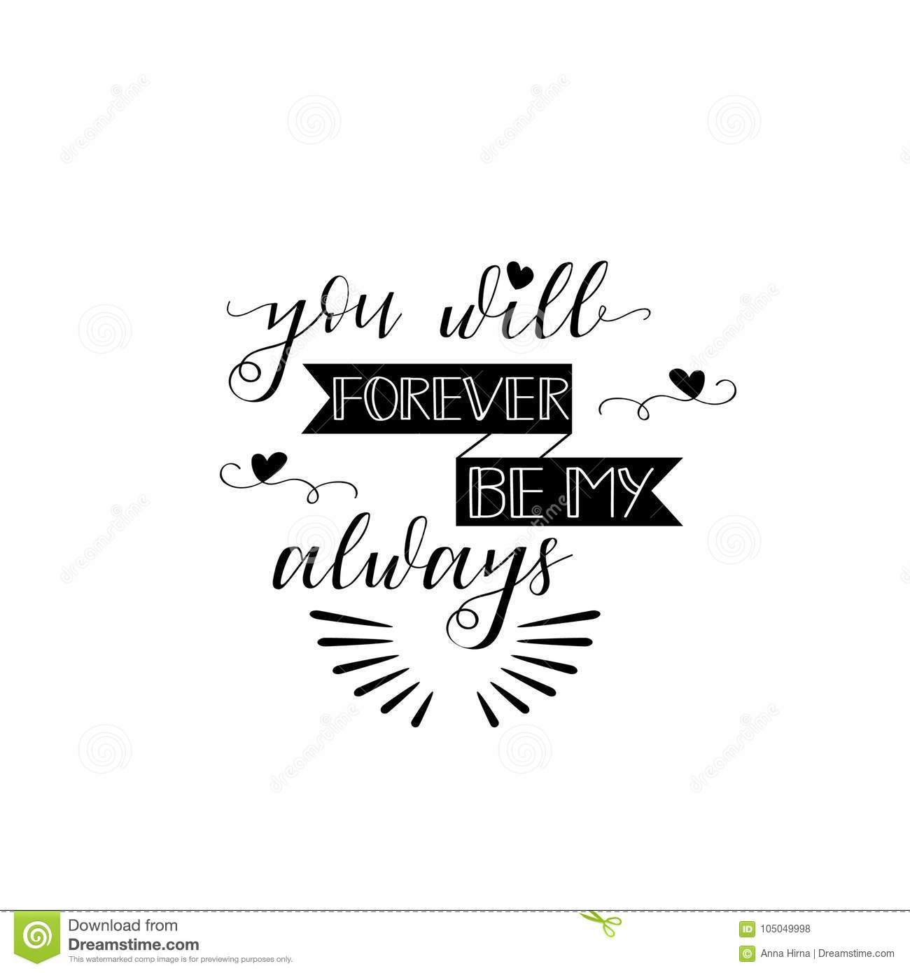 You Will Forever Be My Always Romantic Inspirational Quote Stock