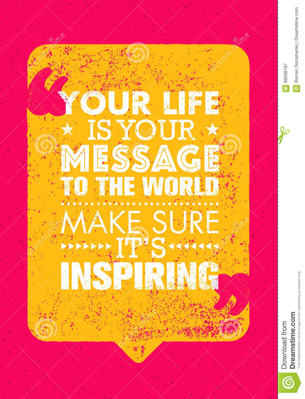 This Is Your Life Quote Your Life Is Your Message To The Worldmake Sure Its Inspiring