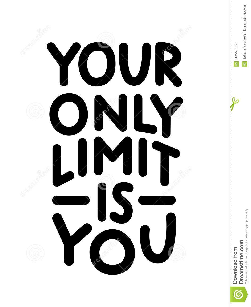 Your Only Limit Is You Stock Illustration Illustration Of Limit