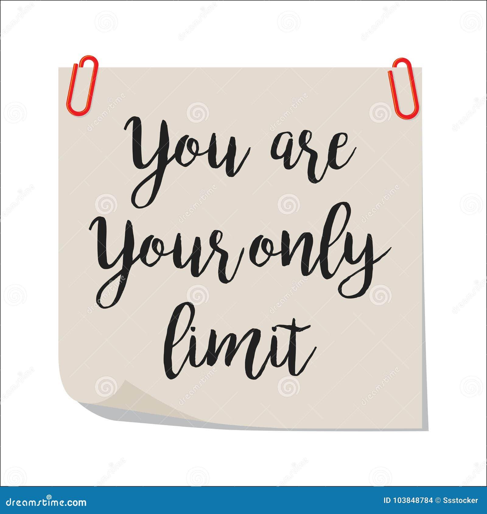 Yyou sont votre seulement note de limite